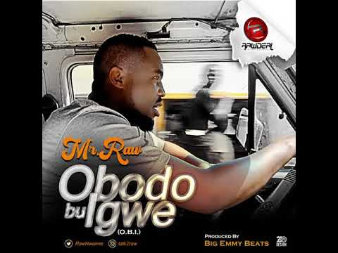 Obodo Bu Igwe - Mr Raw (O.B.I) Official Video