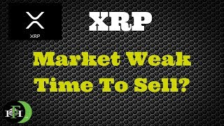 XRP Ripple - Market Weak - Time To Sell? (October 2018)
