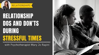 Relationship Dos and Don'ts During Stressful Times