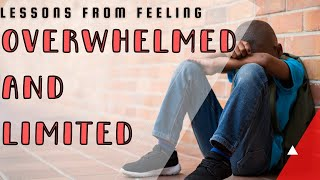 What I Learned From Feeling Overwhelmed and Limited