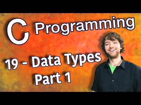 C Programming Tutorial 19 – Intro to Data Types – Part 1