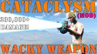 Fallout 4: Wacky Weapons: Cataclysm - 230,000+ Damage (Mod)