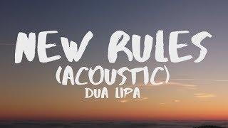 Dua Lipa   New Rules (Acoustic) (Lyrics)