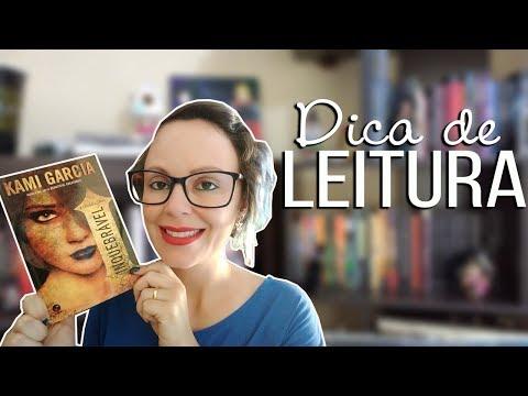 DICA DE LEITURA: INQUEBRÁVEL - KAMI GARCIA   Tatiane Durães