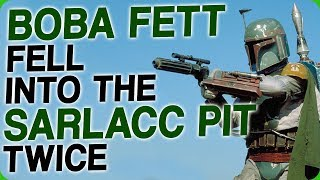 Boba Fett Fell Into The Sarlacc Pit Twice