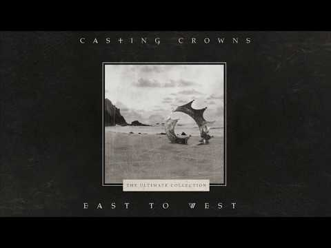 Casting Crowns - East to West (Official Lyric Video)