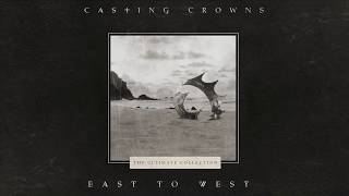 """Video thumbnail of """"Casting Crowns - East to West (Official Lyric Video)"""""""