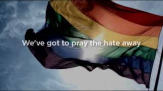 """Pray The Hate Away"" - Original LGBT Civil Rights Song"