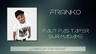 Franko   Faut Pas Taper Sur Madame (Lyrics By Tekyid237)