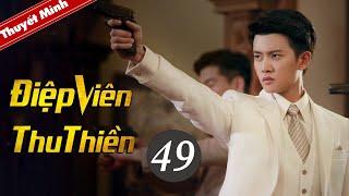 Phim Kháng Nhật Thuyết Minh Mới Siêu Hay 2020 | Điệp Viên Thu Thiền - Tập 49 (TẬP CUỐI)