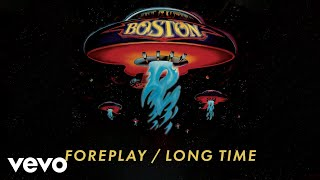 Boston - Foreplay / Long Time (Audio)