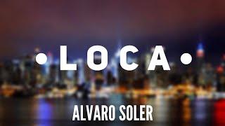 Loca   Alvaro Soler (Letra   Lyrics)