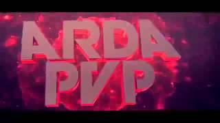 Arda PvP  harika intro :D