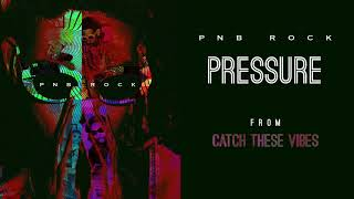 Pressure (Audio) - PnB Rock (Video)