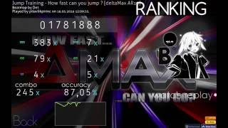 [Osu!] How fast can you jump ? [DeltaMax AR10] Touchscreen PASS
