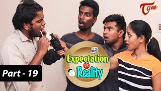 Expectation Vs Reality   Epi #19   Telugu Comedy Web Series by Ravi Ganjam