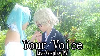 ♔ Your Voice Live Cosplay PV ♔