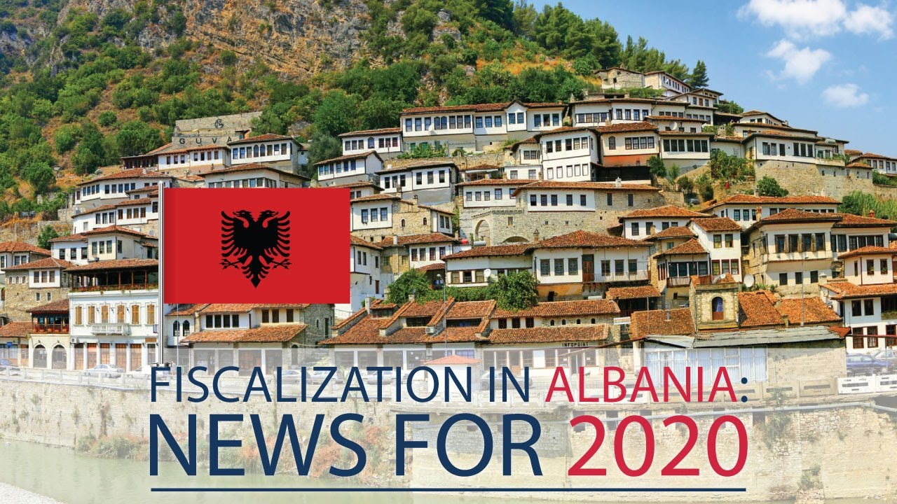 New fiscalization requirements in Albania from 2020