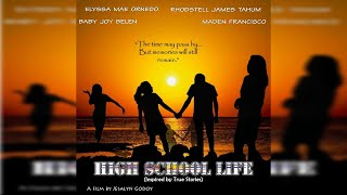 HIGHSCHOOL LIFE: Official Full Movie HD   Pinoy Indie Film   Rated SPG (2020)
