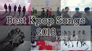 🎧 Best of Kpop 2018 Mix Part 1/3 | 2018 Kpop songs you must listen