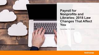 Webinar: Payroll for Nonprofits and Libraries: 2018 Law Changes That Affect You