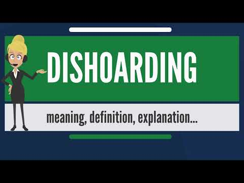 What is DISHOARDING? What does DISHOARDING mean? DISHOARDING meaning, definition & explanation