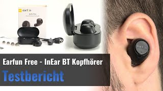 Earfun Free im Test - Bluetooth InEar-Kopfhörer