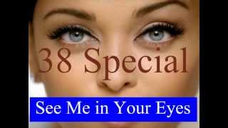 38 Special - see me in your eyes - HD