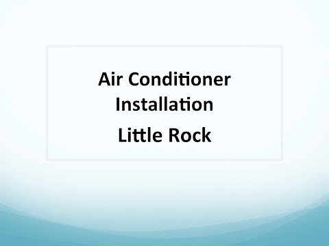 Air Conditioner Installation Little Rock : 501-902-4287 Call For Help Straight Away