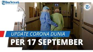 Update Corona Dunia 17 September 2020: 30 Juta Terinfeksi, Indonesia Catatkan Total 228.993 Kasus