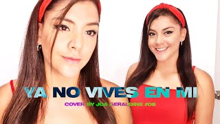 Ya No Vives En Mi - Yuri Ft. Carlos Rivera | Cover by Joa Geraldine #06