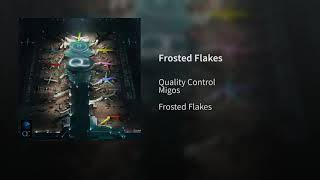 Quality Control, Migos   Frosted Flakes (Audio)