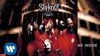 Me Inside (Audio) - Slipknot  (Video)