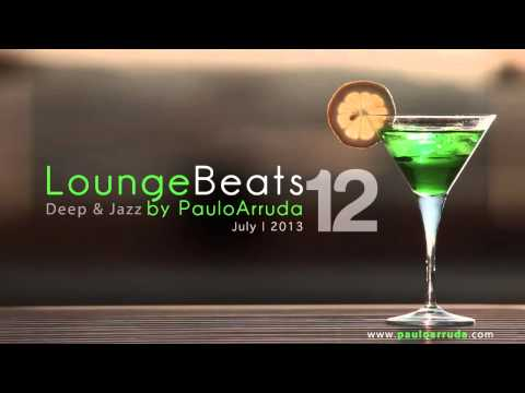 DJ Paulo Arruda – Lounge Beats 12 | Deep & Jazz