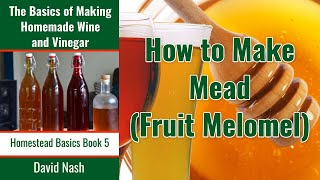 How to Make a Gallon of Mead Easily (Melomel)