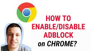 HOW TO ENABLE, DISABLE ADBLOCK ON CHROME?