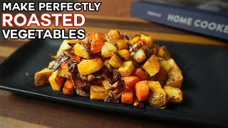 4 Cooking Tips To Make Perfect Roasted Vegetables