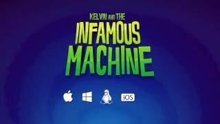 videó Kelvin and the Infamous Machine
