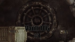 Vault 106 Part 1