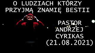 O ludziach którzy przyjmą znamię bestii (21.08.2021) – Pastor Andrzej Cyrikas.