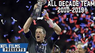 The NFL's All-Decade Team (2010-2019) | NFL Films Presents