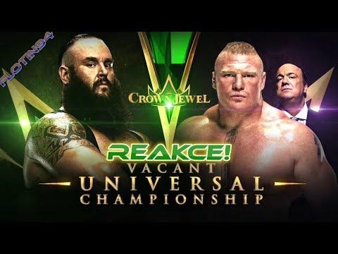 WWE Crown Jewel 2018 - Universal Championship Braun Strowman vs Brock Lesnar REACTION