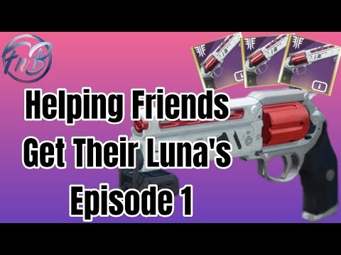 , title : 'Helping friends get their Luna's Howl (Episode 1) - Destiny 2'