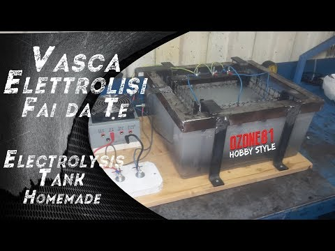 Vasca Elettrolitica Fai da Te - Electrolisys Tank Homemade