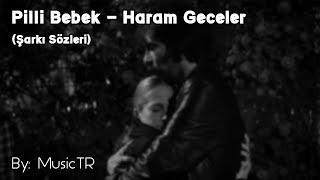 Pilli Bebek - Haram Geceler (Şarkı Sözleri)