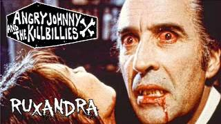 Angry Johnny And The Killbillies-Ruxandra