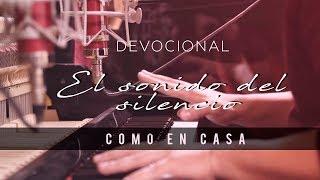 """Alex Campos - """"Como En Casa"""" - El Sonido Del Silencio   Capítulo 5 - Video Devocional"""