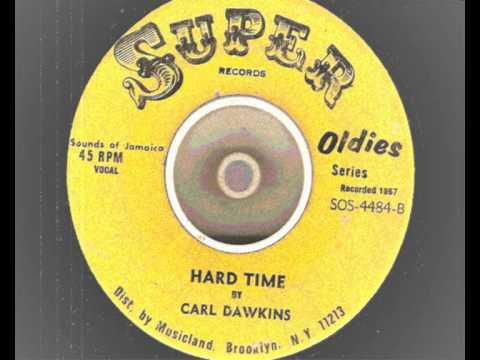 carl dawkins – hard time – super oldies records – 1967 rocksteady