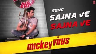 Sajna Ve Sajna - Full Song - Mickey Virus