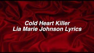 Cold Heart Killer || Lia Marie Johnson Lyrics